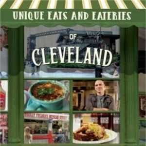 Unique Eats and Eateries of Cleveland book